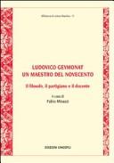 Ludovico Geymonat. Un maestro del Novecento. Il filosofo, il partigiano e il docente