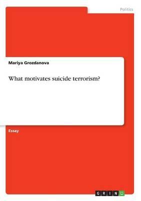 What motivates suicide terrorism?