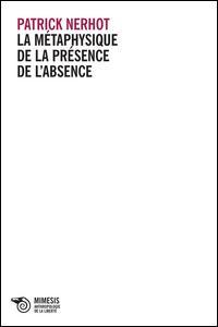 La métaphysique de la présence de l'absence