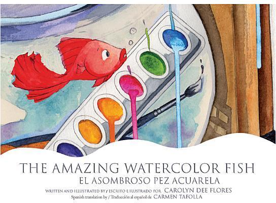 The Amazing Watercolor Fish/ El Asombroso Pez Acuarela
