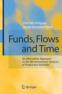 Funds, Flows and Time