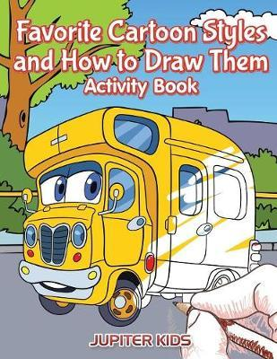 Favorite Cartoon Styles and How to Draw Them Activity Book