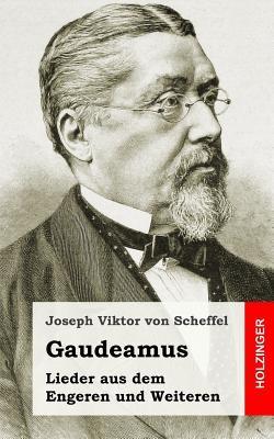Gaudeamus. Lieder Aus Dem Engeren Und Weiteren