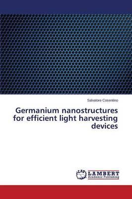 Germanium nanostructures for efficient light harvesting devices