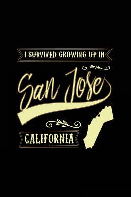 I Survived Growing Up in San Jose California Lined Journal