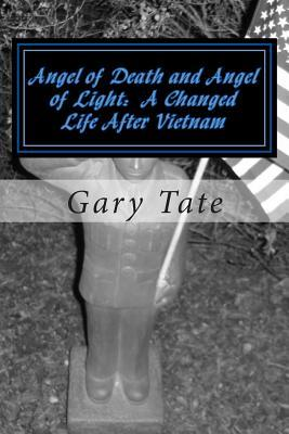 Angel of Death and Angel of Light a Changed Life After Vietnam