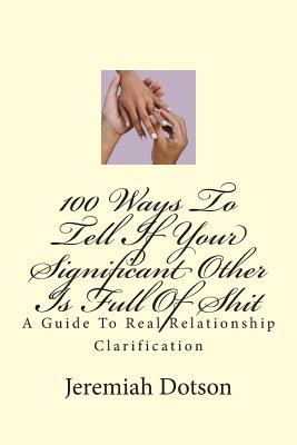100 Ways to Tell If Your Significant Other Is Full of Shit