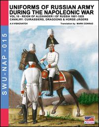 Uniforms of Russian army during the Napoleonic war vol.10. Cavalry