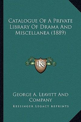 Catalogue of a Private Library of Drama and Miscellanea (1889)