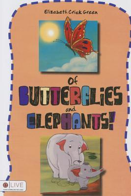 Of Butterflies and Elephants!