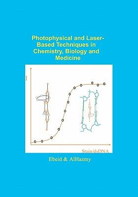 Photophysical and Laser Based Techniques in Chemistry, Biology, and Medicine