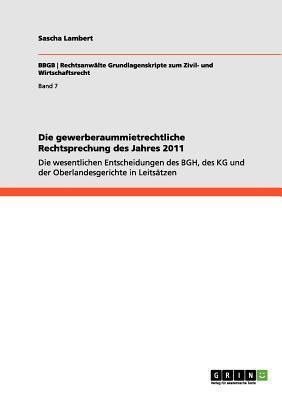 Die gewerberaummietrechtliche Rechtsprechung des Jahres 2011