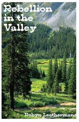 Rebellion in the Valley