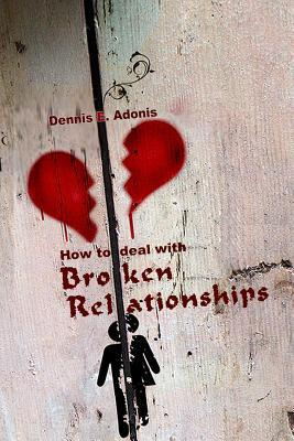 How to Deal With Broken Relationships