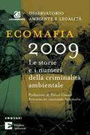 Rapporto ecomafia 2009. I numeri e le storie della criminalità ambientale