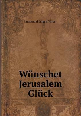 Wunschet Jerusalem Gluck