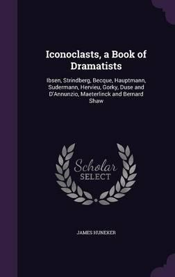 Iconoclasts, a Book of Dramatists