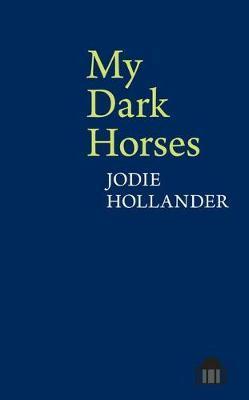 My Dark Horses