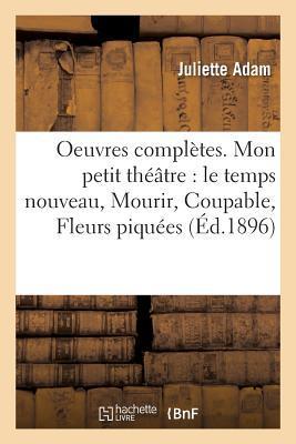 Oeuvres Completes. XXI, Mon Petit Theatre