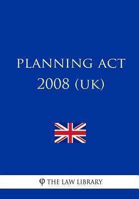 Planning Act 2008 (U...