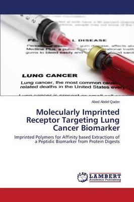 Molecularly Imprinted Receptor Targeting Lung Cancer Biomarker