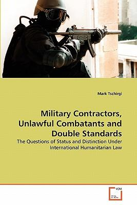 Military Contractors, Unlawful Combatants and Double Standards