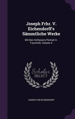 Joseph Frhr. V. Eichendorff's Sammtliche Werke