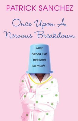 Once upon a Nervous Breakdown