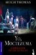 Yo, Moctezuma, emper...