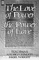 The Love of Power or the Power of Love
