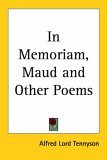 In Memoriam, Maud And Other Poems