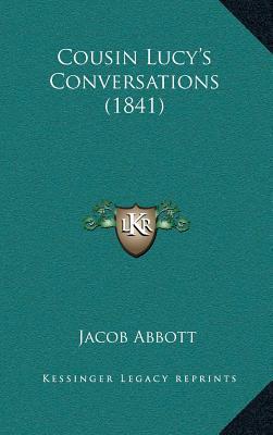 Cousin Lucya Acentsacentsa A-Acentsa Acentss Conversations (1841)