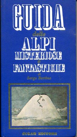 Guida delle Alpi misteriose e fantastiche