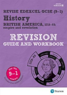 Revise Edexcel GCSE (9-1) History British America Revision Guide and Workbook