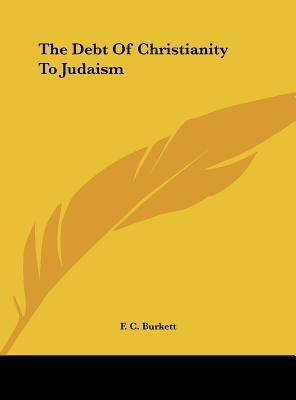 The Debt of Christianity to Judaism
