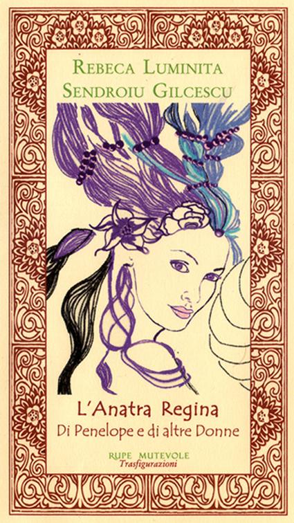 L' anatra regina di Penelope e di altre donne