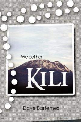 We Call Her Kili