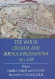 The War in Croatia and Bosnia-Herzegovina, 1991-1995