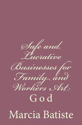 Safe and Lucrative Businesses for Family and Workers Art
