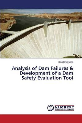 Analysis of Dam Failures & Development of a Dam Safety Evaluation Tool