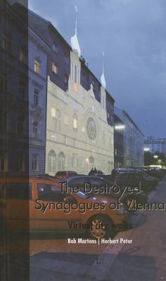The Destroyed Synagogues of Vienna