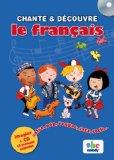 Chante and découvre le français