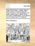 Gioas Rč Di Giuda = Joash, King of Juda; Oratorio, As Perform'D at the King's-Theatre in the Hay-Market the Music Entirely New by Signor Bach, T