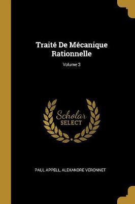 Traité de Mécanique Rationnelle; Volume 3
