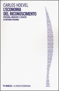 L'economia del riconoscimento. Persona, mercato e società in Antonio Rosmini
