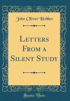 Letters From a Silent Study (Classic Reprint)