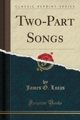 Two-Part Songs (Classic Reprint)