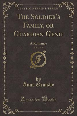 The Soldier's Family, or Guardian Genii, Vol. 3 of 4