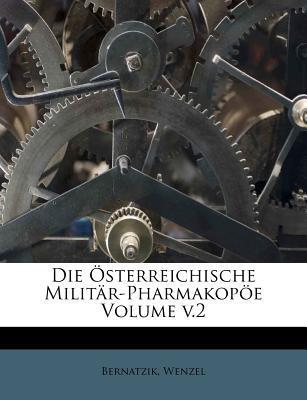 Die Österreichische Militär-Pharmakopöe Volume v.2