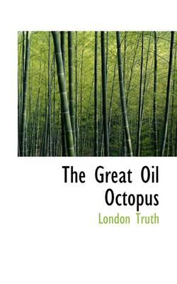 The Great Oil Octopus